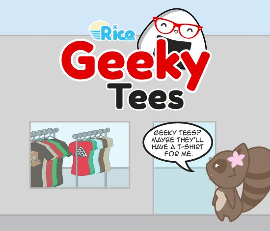 """""""Geeky tees? Maybe they'll have a T-shirt for me."""""""